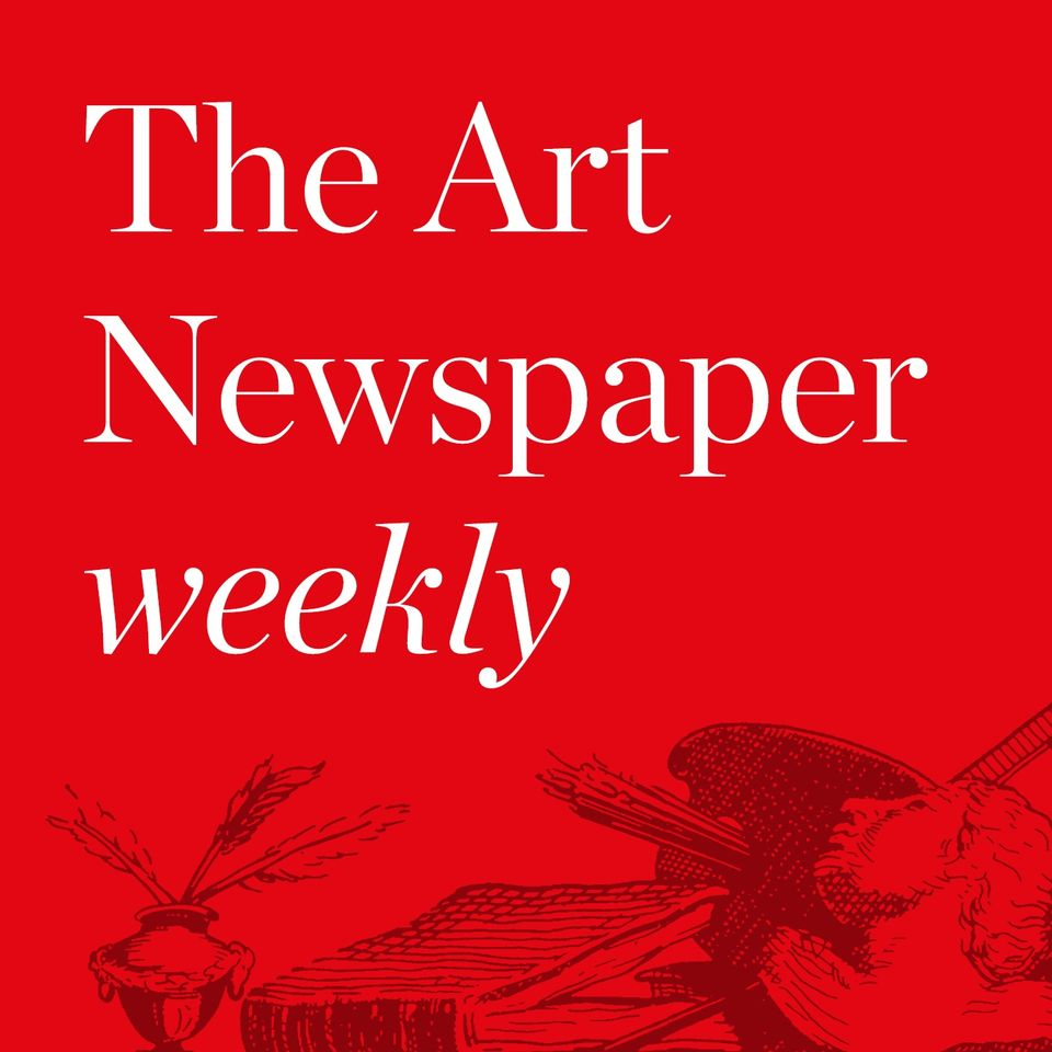 The Art Newspaper weekly podcast is available now