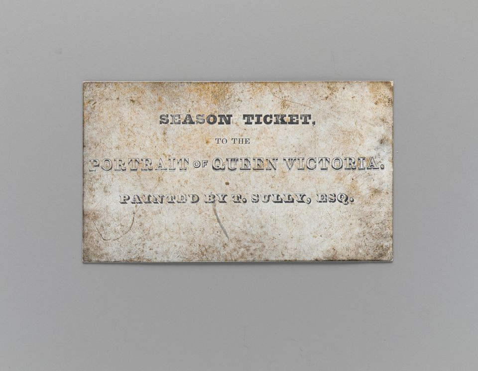 Season Ticket to the Portrait of Queen Victoria by T. Sully, Esq, 1838