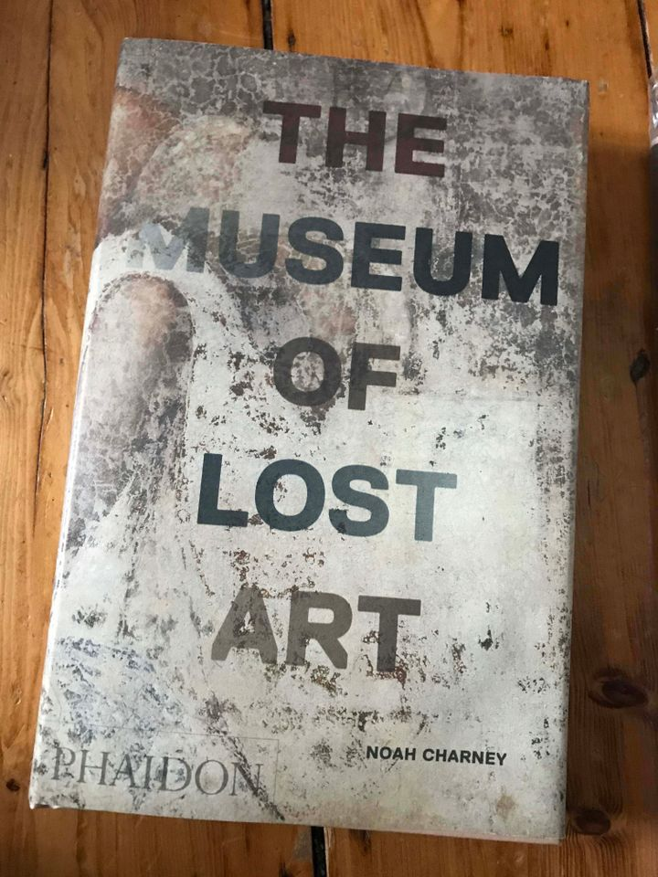 The Museum of Lost Art by Noah Charney (Phaidon)