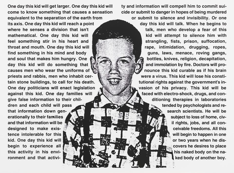 David Wojnarowicz (1954-1992), Untitled (One day this kid . . .), 1990-91. Photostat mounted on board. Sheet: 29 13/16 × 40 1/8 × 3/16in. (75.7 × 101.9 × 0.5 cm). Image: 28 1/8 × 37 1/2in. (71.4 × 95.3 cm)